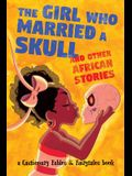 The Girl Who Married a Skull: And Other African Stories