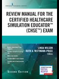 Review Manual for the Certified Healthcare Simulation Educator(TM) (CHSE(TM)) Exam