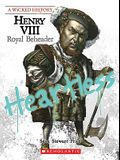 Henry VIII (a Wicked History): Royal Beheader