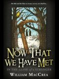 Now That We Have Met: In the Guise of a Stranger