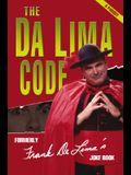 The Da Lima Code: Formerly Frank Delima's Joke Book; A Parody