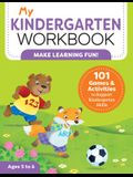 My Kindergarten Workbook: 101 Games and Activities to Support Kindergarten Skills