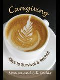 Caregiving: Keys to Survival and Revival