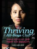 Thriving in an All-Boys Club: Female Police and Their Fight for Equality