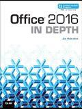 Office 2016 in Depth (Includes Content Update Program)