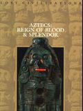Aztecs: Reign of Blood and Splendor