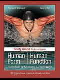 Study Guide to Accompany Human Form Human Function: Essentials of Anatomy & Physiology [With Access Code]