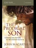 The Prodigal Son Study Guide: An Astonishing Study of the Parable Jesus Told to Unveil God's Grace for You