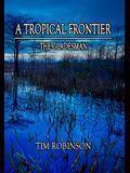 A Tropical Frontier: The Gladesman