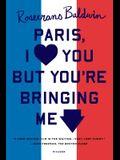 Paris, I Love You But You're Bringi