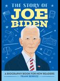 The Story of Joe Biden: A Biography Book for New Readers