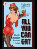All You Can Eat. a Buffet of Lesbian Erotica and Romance
