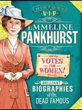 History Vips: Emmeline Pankhurst