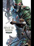 Path of the Warrior (Warhammer 40,000 Novels: Path of the Eldar)