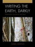 Writing the Earth, Darkly: Globalization, Ecocriticism, and Desire