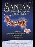 Santa's Thirty-Five-Year Sleigh Ride: Memoirs of a Professional Career as Santa Claus