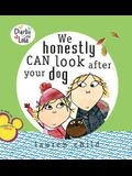 We Honestly Can Look After Your Dog (Charlie and Lola)