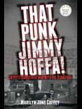 That Punk Jimmy Hoffa: Coffey's Transfer at War with the Teamsters
