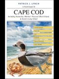 A Field Guide to Cape Cod: Including Nantucket, Martha's Vineyard, Block Island, and Eastern Long Island