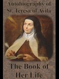 Autobiography of St. Teresa of Avila - The Book of Her Life
