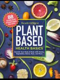 Reader's Digest Plant-Based Health Basics: Nourish Your Body and Brain with Grains, Vegetables, and More