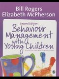 Behaviour Management with Young Children: Crucial First Steps with Children 3-7 Years