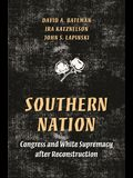 Southern Nation: Congress and White Supremacy After Reconstruction