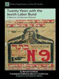 Twenty Years with the Jewish Labor Bund: A Memoir of Interwar Poland