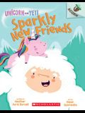Sparkly New Friends: Acorn Book (Unicorn and Yeti #1), Volume 1