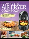 Air Fryer Recipe Book: The Complete Air Fryer Cookbook - Delicious, Healthy and Quick Air Fryer Recipes For Everyone