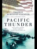 Pacific Thunder: The Us Navy's Central Pacific Campaign, August 1943-October 1944