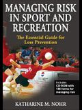 Managing Risk in Sport and Recreation: The Essential Guide for Loss Prevention [With CDROM]