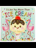 I Like You More Than Ice Cream