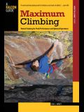 Maximum Climbing: Mental Training For Peak Performance And Optimal Experience, First Edition
