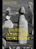 Dialogue for Interreligious Understanding: Strategies for the Transformation of Culture-Shaping Institutions