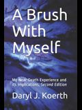 A Brush With Myself: My Near-Death Experience and its Implications