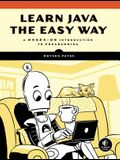 Learn Java the Easy Way: A Hands-On Introduction to Programming