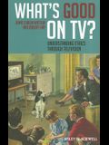 What's Good on TV?: Understanding Ethics Through Television