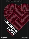 Chasing Love - Teen Bible Study Book