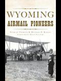 Wyoming Airmail Pioneers