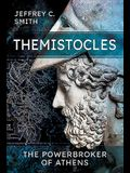 Themistocles: The Powerbroker of Athens
