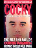 Cocky: The Rise & Fall of Curtis Warren, Britain's Biggest Drug Baron