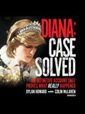 Diana: Case Solved Lib/E: The Definitive Account That Proves What Really Happened