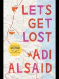 Let's Get Lost: A coming-of-age novel (Harlequin Teen)