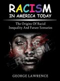 Racism in America today: the origins of racial inequality and future scenarios