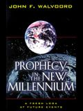 Prophecy in the New Millennium: A Fresh Look at Future Events