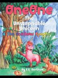 OneOne The Unstoppable Unicorn: & The Rainbow Spaghetti