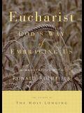 Eucharist: God's Way of Embracing Us