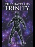 The Shattered Trinity: Book One of Ayun's Trilogy