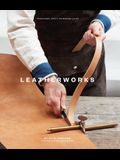 Leatherworks: Traditional Craft for Modern Living